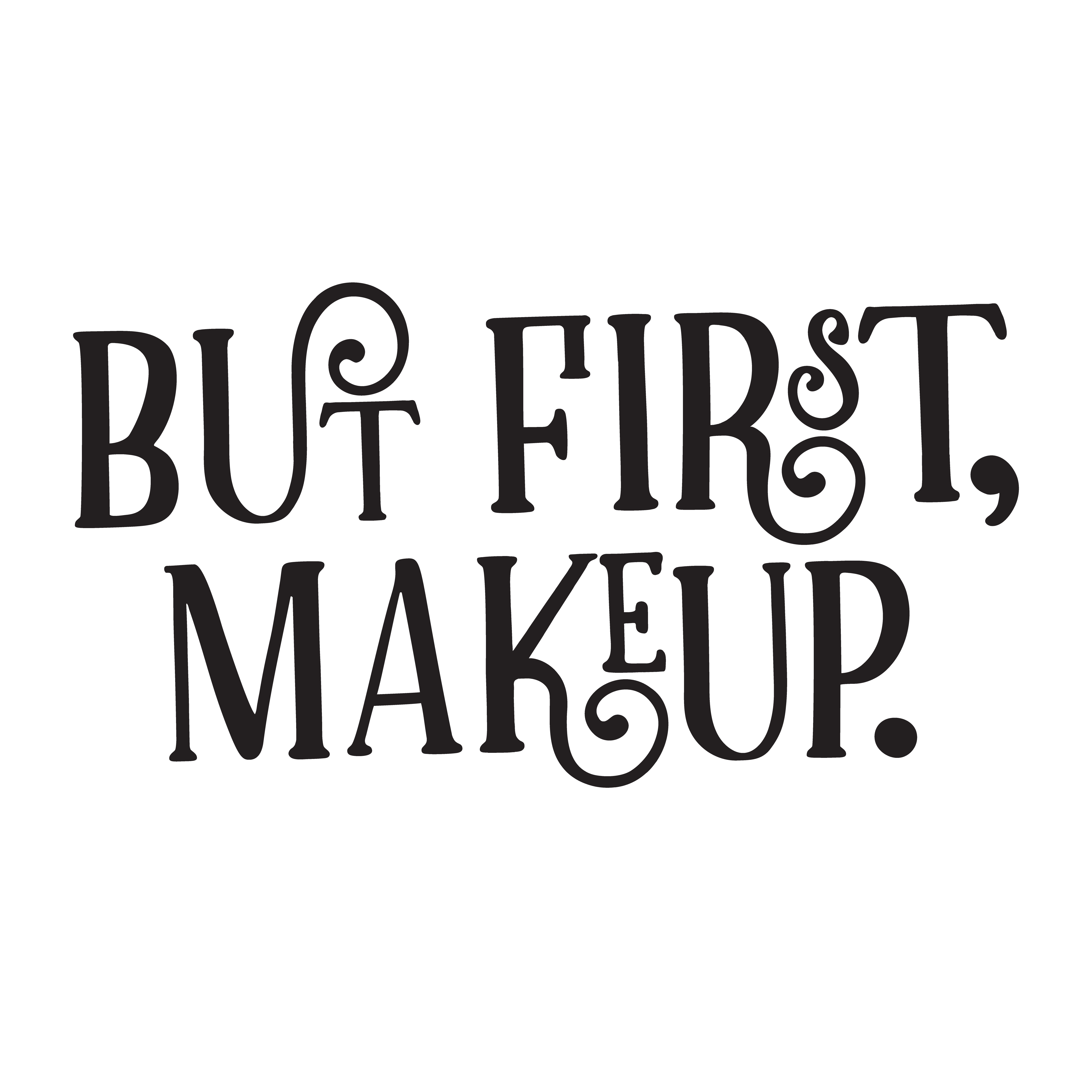 Black And White Bathroom Designs But First Makeup Free Svg Cut File